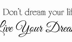What Are Your Dreams ** Making Dreams Come True